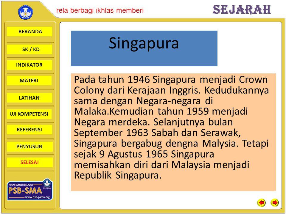 BERANDA SK / KD INDIKATORSejarah rela berbagi ikhlas memberi MATERI LATIHAN UJI KOMPETENSI REFERENSI PENYUSUN SELESAI Singapura Pada tahun 1946 Singap