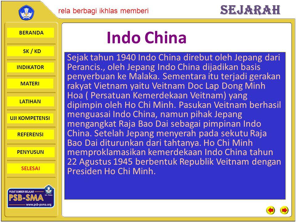 BERANDA SK / KD INDIKATORSejarah rela berbagi ikhlas memberi MATERI LATIHAN UJI KOMPETENSI REFERENSI PENYUSUN SELESAI Indo China Sejak tahun 1940 Indo