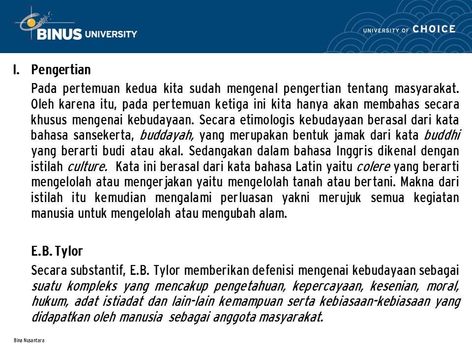 Bina Nusantara  Pengertian Pada pertemuan kedua kita sudah mengenal pengertian tentang masyarakat.