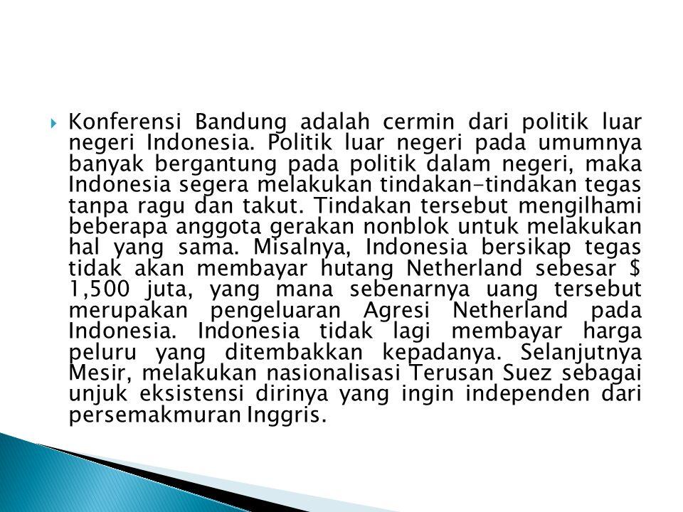  Konferensi Bandung adalah cermin dari politik luar negeri Indonesia.