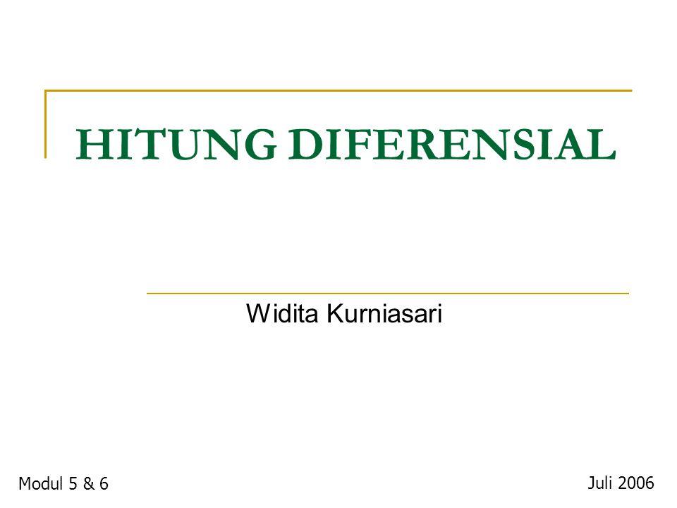 HITUNG DIFERENSIAL Widita Kurniasari Modul 5 & 6 Juli 2006