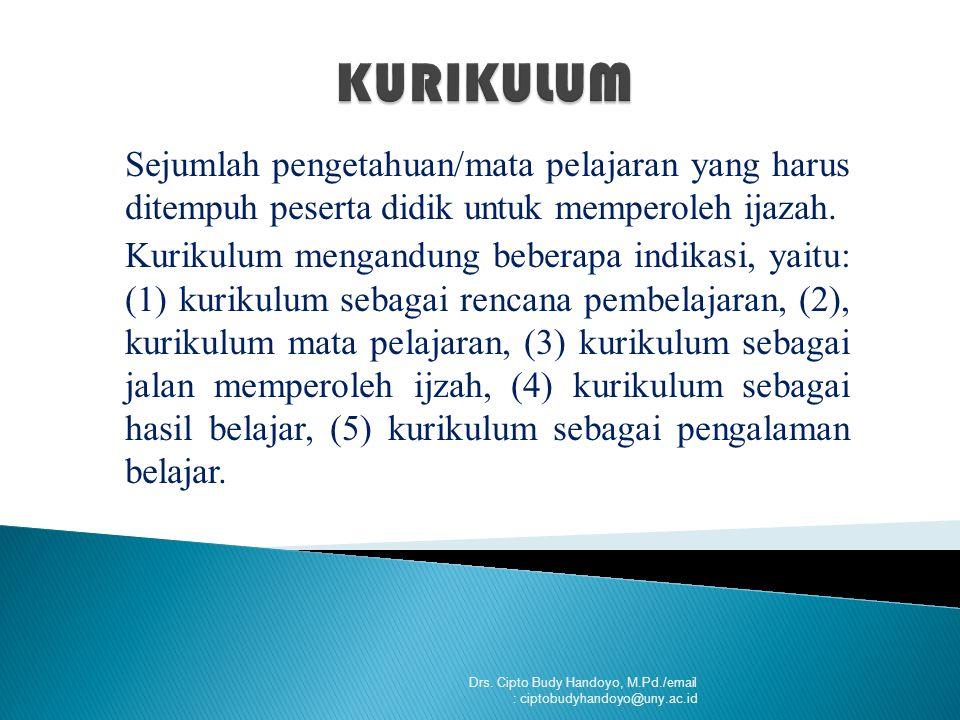 Sejumlah pengetahuan/mata pelajaran yang harus ditempuh peserta didik untuk memperoleh ijazah.