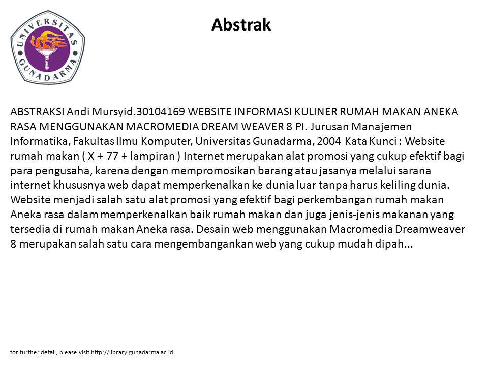Abstrak ABSTRAKSI Andi Mursyid.30104169 WEBSITE INFORMASI KULINER RUMAH MAKAN ANEKA RASA MENGGUNAKAN MACROMEDIA DREAM WEAVER 8 PI.