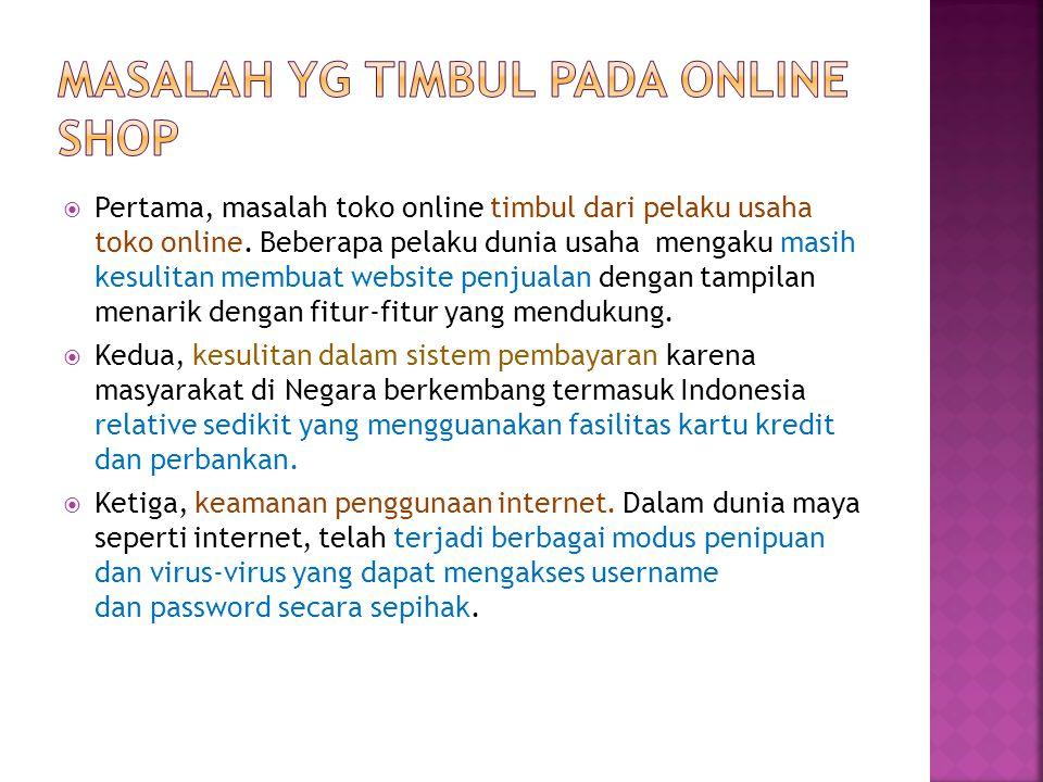  Pertama, masalah toko online timbul dari pelaku usaha toko online.