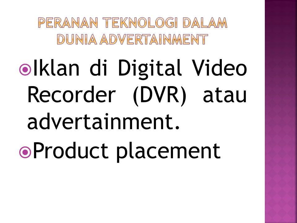  Iklan di Digital Video Recorder (DVR) atau advertainment.  Product placement