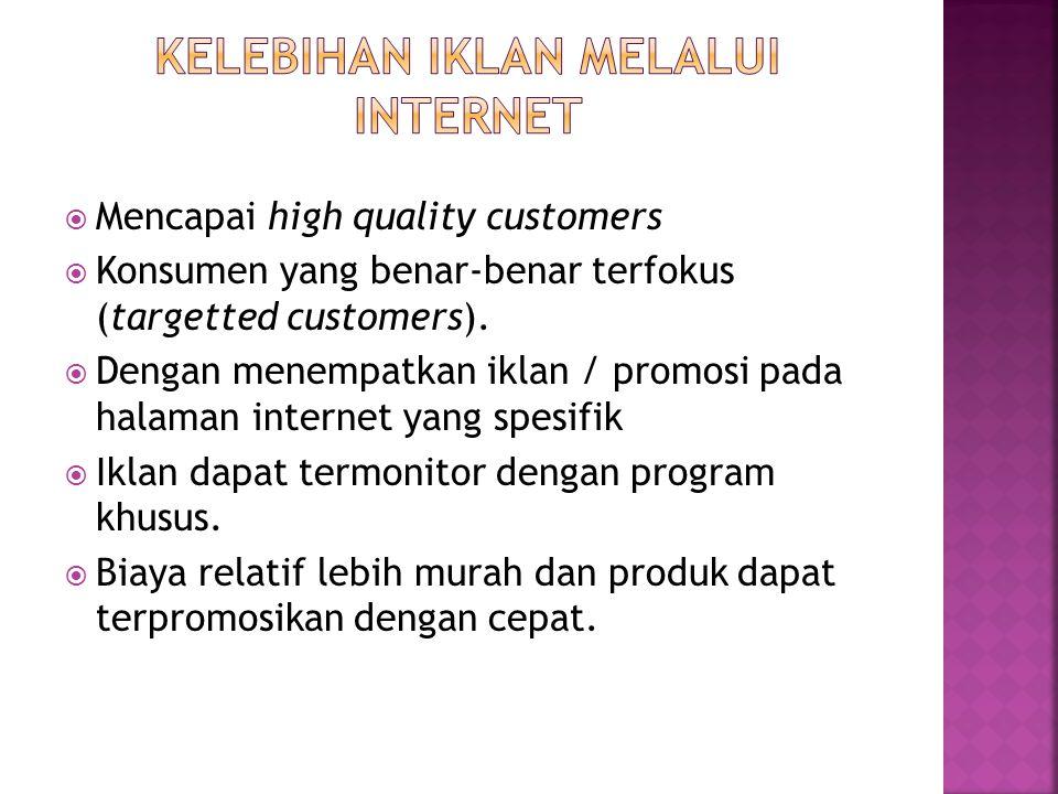  Mencapai high quality customers  Konsumen yang benar-benar terfokus (targetted customers).