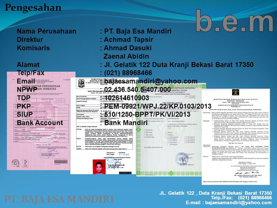 PT. BAJA ESA MANDIRI JL. Gelatik 122, Duta Kranji Bekasi Barat 17350 Telp./Fax: (021) 88968466 E-mail : bajaesamandiri@yahoo.com Pengesahan Nama Perus