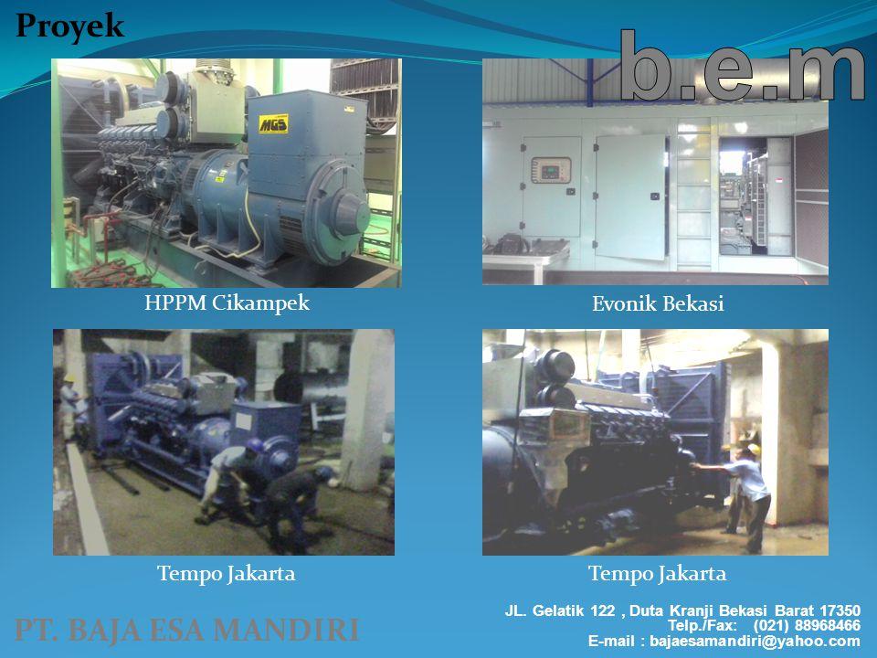 PT. BAJA ESA MANDIRI Proyek JL. Gelatik 122, Duta Kranji Bekasi Barat 17350 Telp./Fax: (021) 88968466 E-mail : bajaesamandiri@yahoo.com HPPM Cikampek