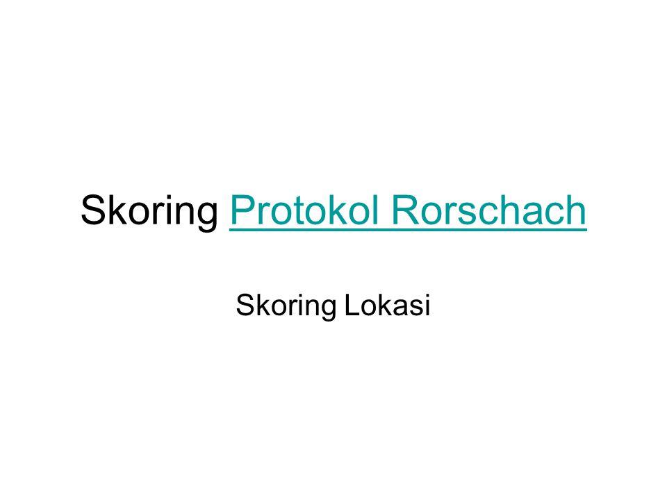 Skoring Protokol RorschachProtokol Rorschach Skoring Lokasi