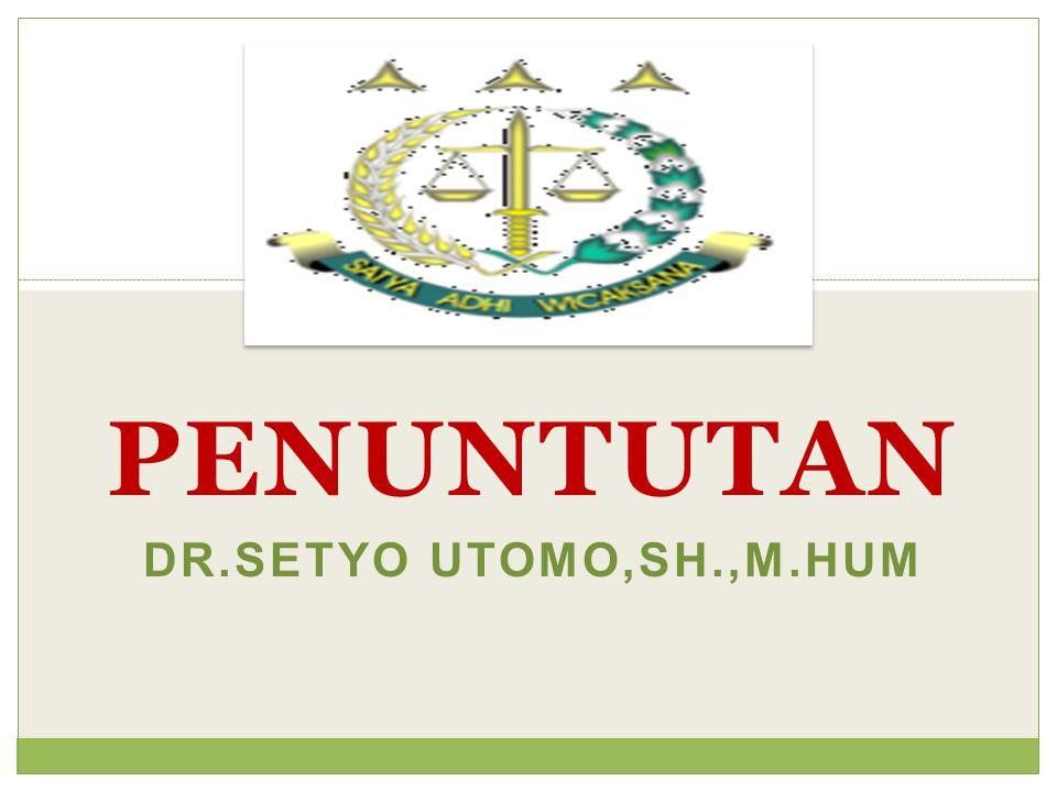 PENUNTUTAN DR.SETYO UTOMO,SH.,M.HUM
