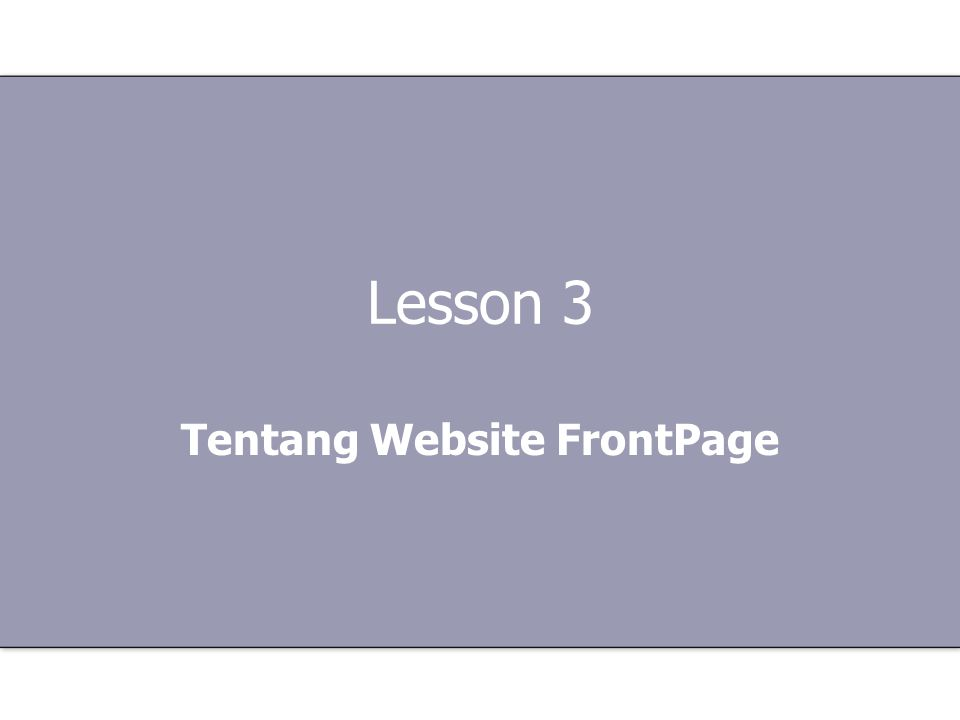 Lesson 3 Tentang Website FrontPage