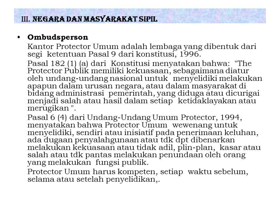 III. Negara dan Masyarakat Sipil Ombudsperson Kantor Protector Umum adalah lembaga yang dibentuk dari segi ketentuan Pasal 9 dari konstitusi, 1996. Pa
