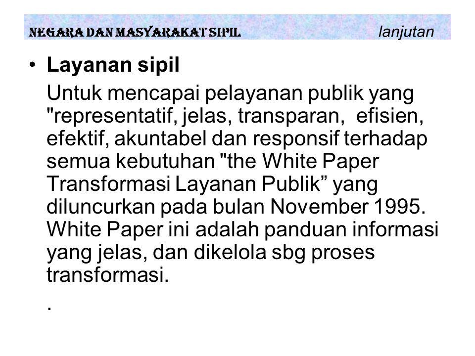 Layanan sipil Untuk mencapai pelayanan publik yang representatif, jelas, transparan, efisien, efektif, akuntabel dan responsif terhadap semua kebutuhan the White Paper Transformasi Layanan Publik yang diluncurkan pada bulan November 1995.