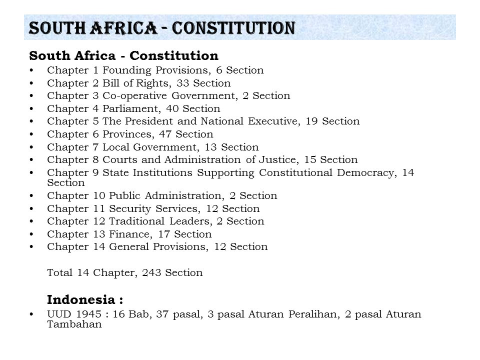 South Africa - Constitution Chapter 1 Founding Provisions, 6 Section Chapter 2 Bill of Rights, 33 Section Chapter 3 Co-operative Government, 2 Section