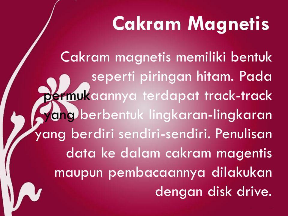 Cakram Magnetis Cakram magnetis memiliki bentuk seperti piringan hitam.