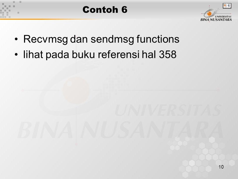 10 Contoh 6 Recvmsg dan sendmsg functions lihat pada buku referensi hal 358