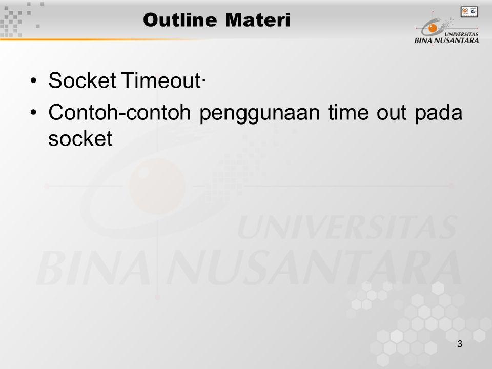 3 Outline Materi Socket Timeout· Contoh-contoh penggunaan time out pada socket