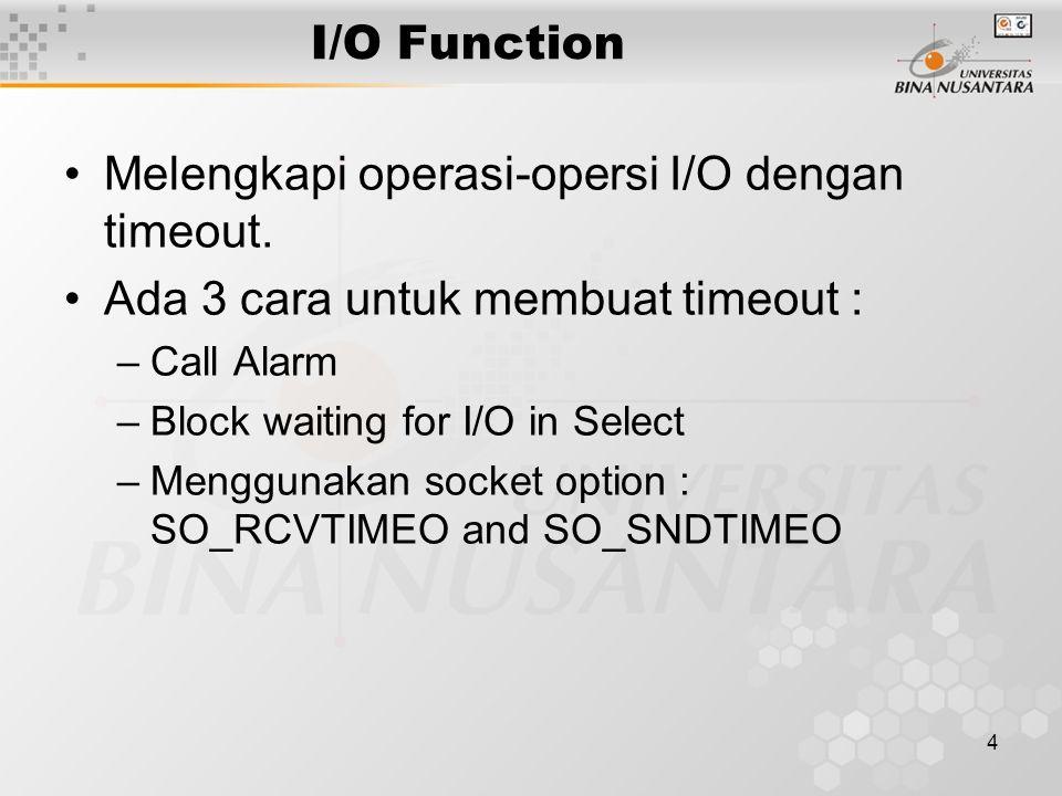 4 I/O Function Melengkapi operasi-opersi I/O dengan timeout.