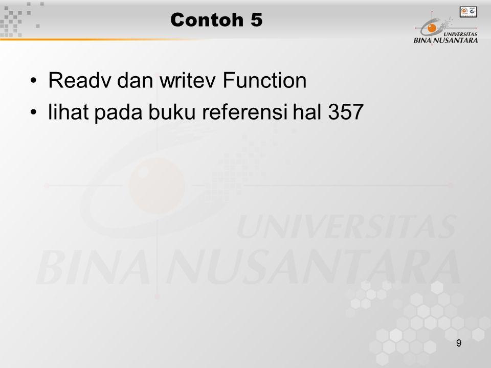 9 Contoh 5 Readv dan writev Function lihat pada buku referensi hal 357