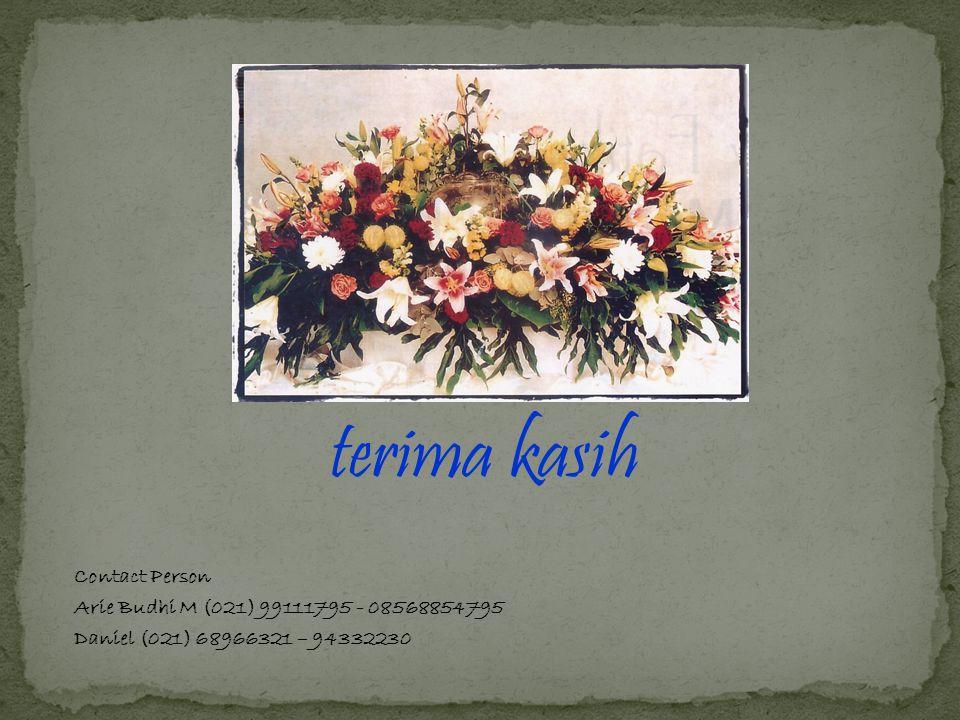 terima kasih Contact Person Arie Budhi M (021) 99111795 - 08568854795 Daniel (021) 68966321 – 94332230