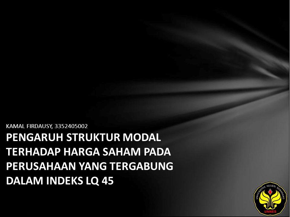 KAMAL FIRDAUSY, 3352405002 PENGARUH STRUKTUR MODAL TERHADAP HARGA SAHAM PADA PERUSAHAAN YANG TERGABUNG DALAM INDEKS LQ 45