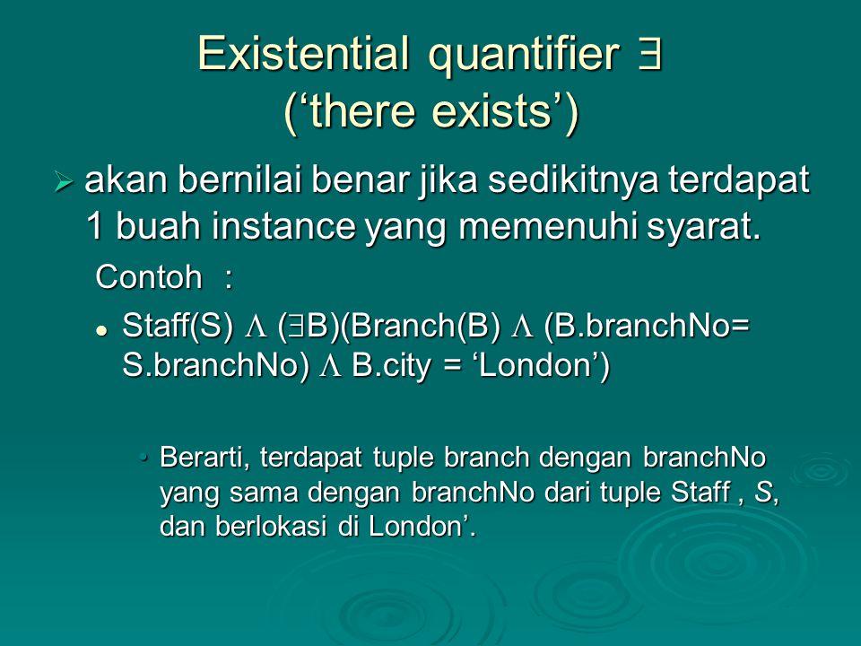 Universal quantifier  ('for all')  akan bernilai benar jika setiap instance memenuhi syarat.