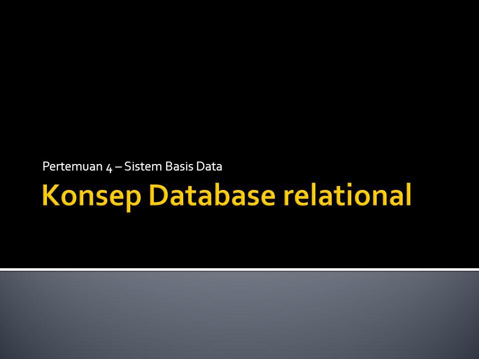  Pada model relasional, basis data akan disebar atau dipilah-pilah ke dalam berbagai tabel dua dimensi.