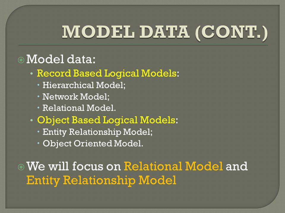  Menggunakan sekumpulan tabel yang menggambarkan data dan relasi antardata.