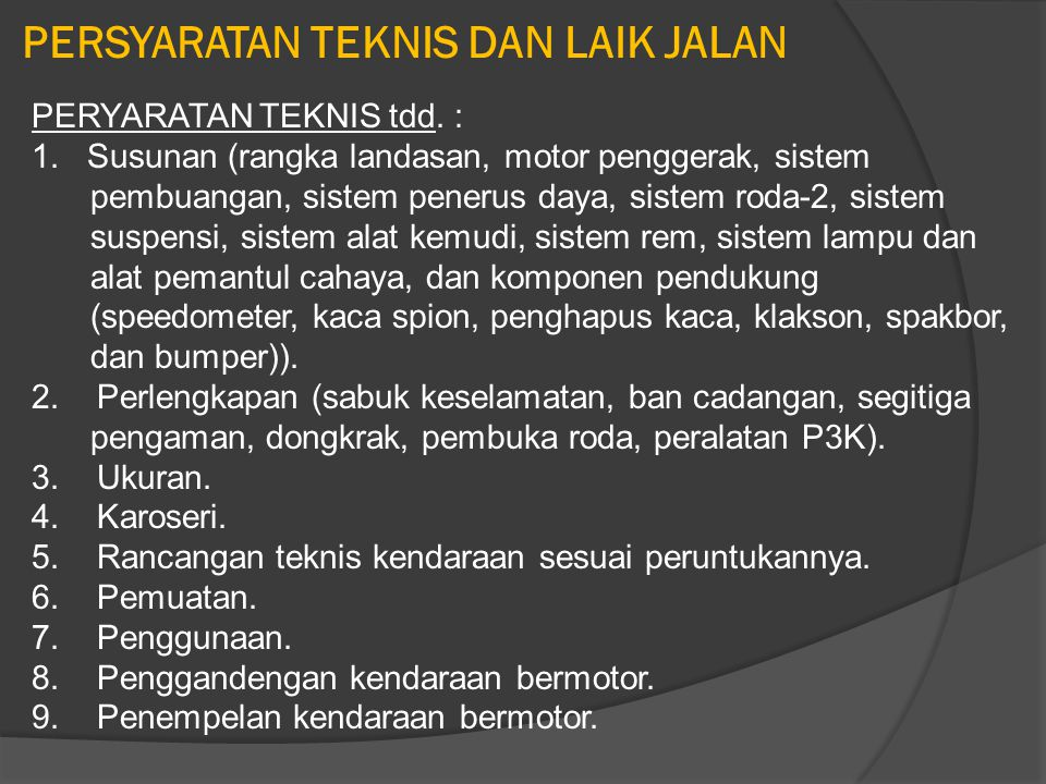 PERYARATAN TEKNIS tdd. : 1. Susunan (rangka landasan, motor penggerak, sistem pembuangan, sistem penerus daya, sistem roda-2, sistem suspensi, sistem