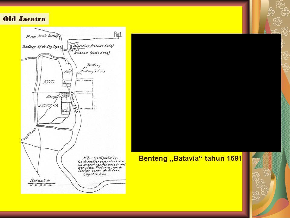 """Old Jacatra Benteng """"Batavia tahun 1681"""