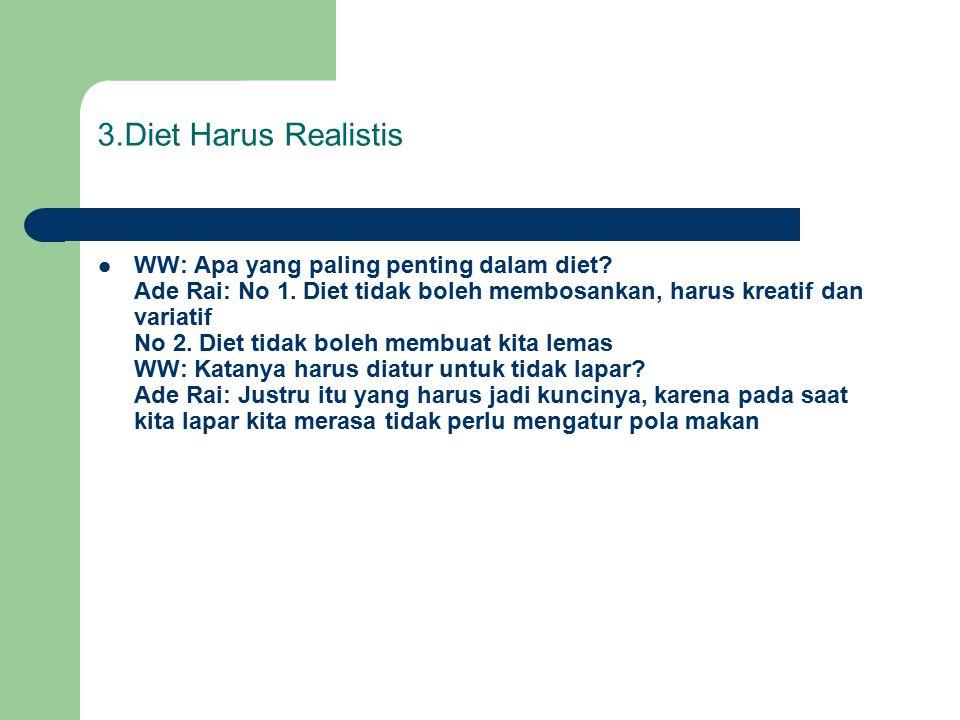 3.Diet Harus Realistis WW: Apa yang paling penting dalam diet.