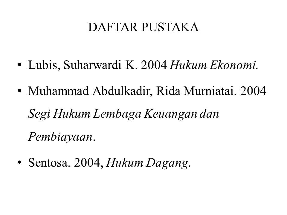 DAFTAR PUSTAKA Lubis, Suharwardi K.2004 Hukum Ekonomi.