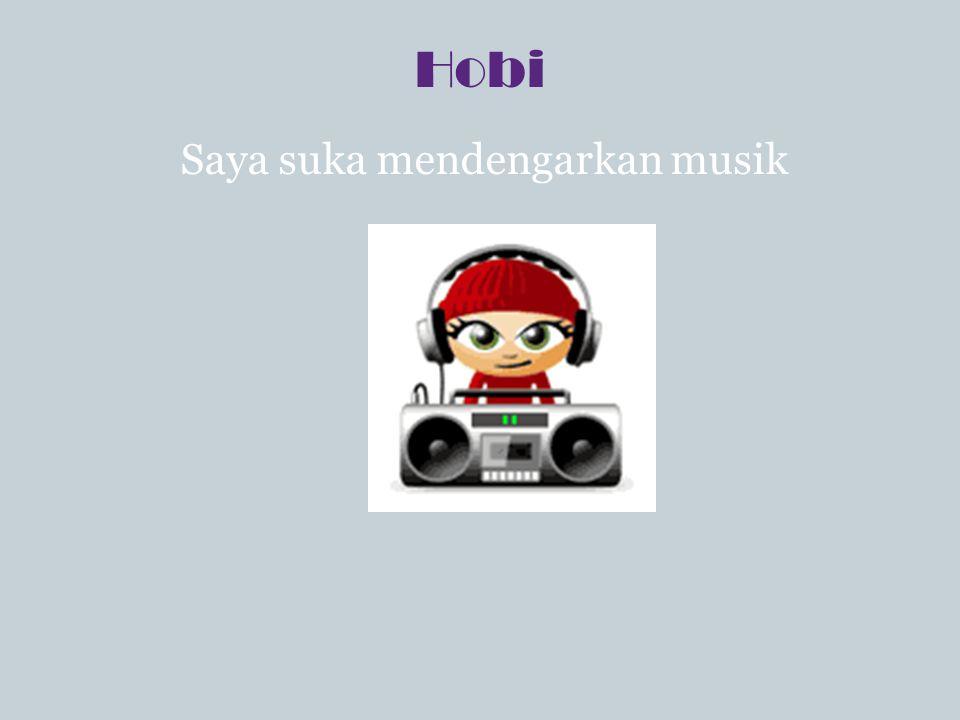 Hobi Saya suka mendengarkan musik