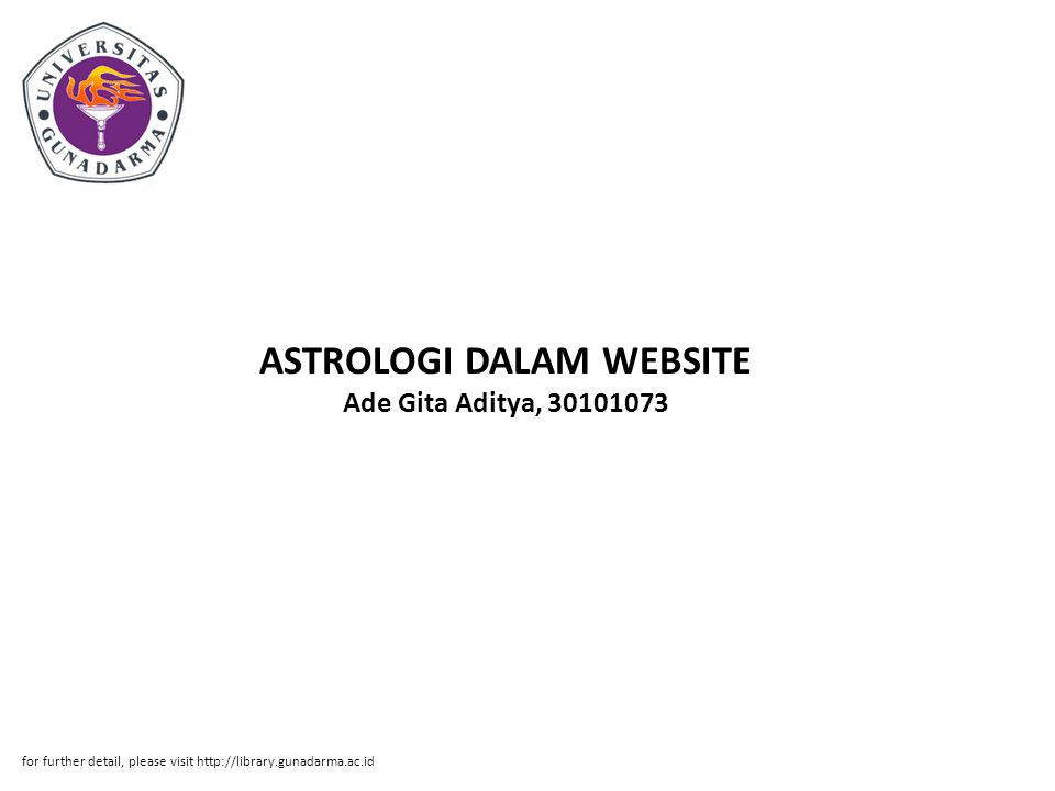 ASTROLOGI DALAM WEBSITE Ade Gita Aditya, 30101073 for further detail, please visit http://library.gunadarma.ac.id
