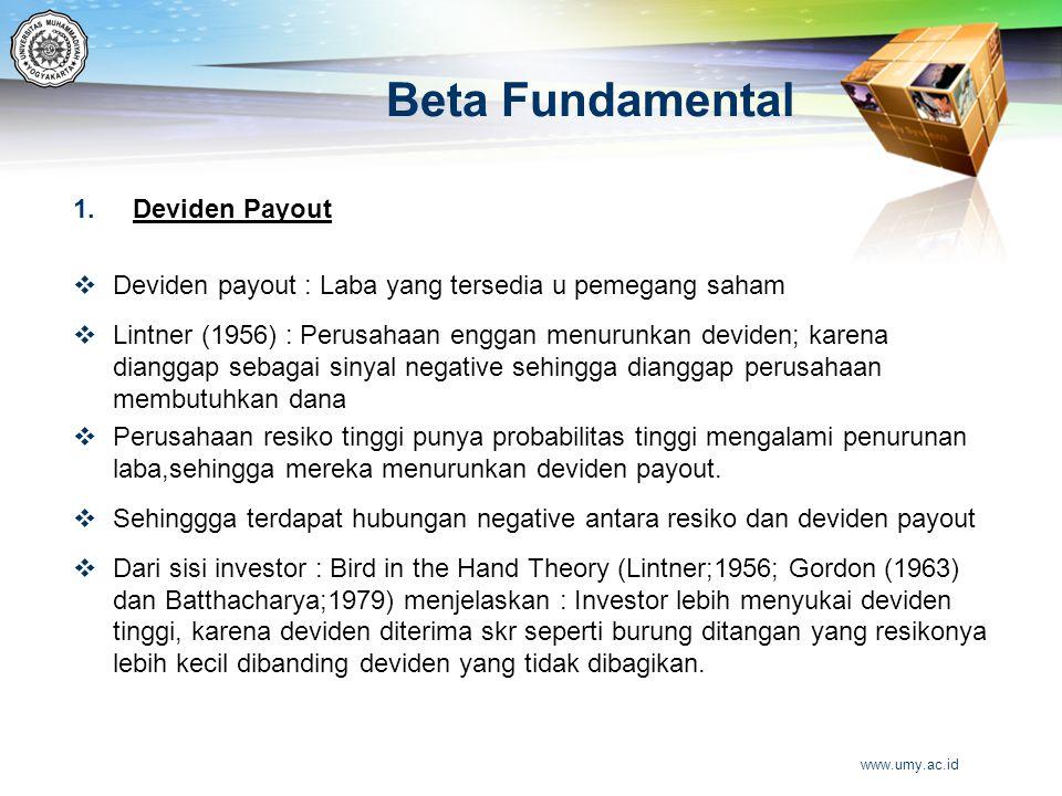 Beta Fundamental 1.Deviden Payout  Deviden payout : Laba yang tersedia u pemegang saham  Lintner (1956) : Perusahaan enggan menurunkan deviden; kare