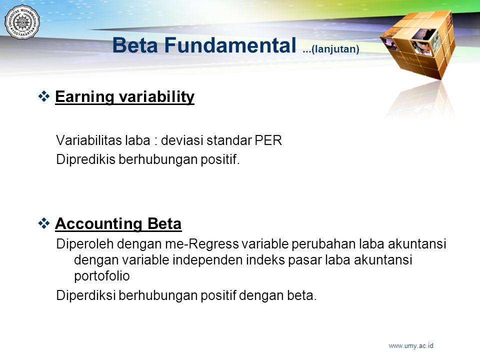 Beta Fundamental...(lanjutan)  Earning variability Variabilitas laba : deviasi standar PER Dipredikis berhubungan positif.  Accounting Beta Diperole