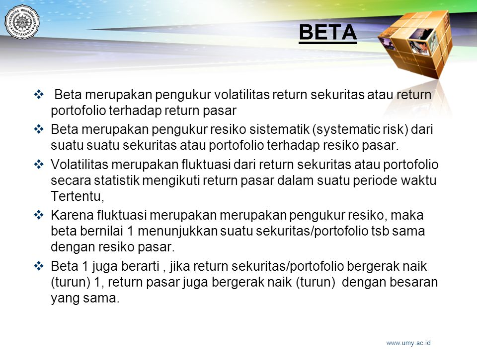 BETA  Beta merupakan pengukur volatilitas return sekuritas atau return portofolio terhadap return pasar  Beta merupakan pengukur resiko sistematik (