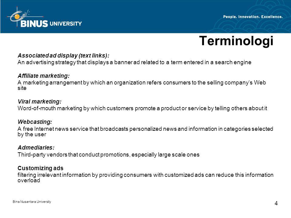 Bina Nusantara University 15 Unsolicited Electronic Ads UCE (unsolicited commercial e-mail) Spamming: penggunaan e-mail untuk mengirimkan iklan yang tidak diinginkan (seringkali banjir iklan).