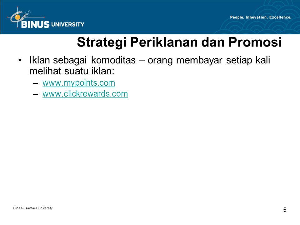 Bina Nusantara University 6 Strategi Periklanan dan Promosi (2) Online events, promosi, and pertunjukan –Live Web events Merencanakan secara berhati-hati untuk konten, pembaca, level interaksi, pra produksi, dan jadwal.