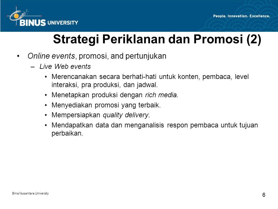 Bina Nusantara University 7 Strategi Periklanan dan Promosi (3) Pertimbangan utama ketika mengimplementasikan kampanye iklan online: –target pembaca online harus dipahami secara jelas.