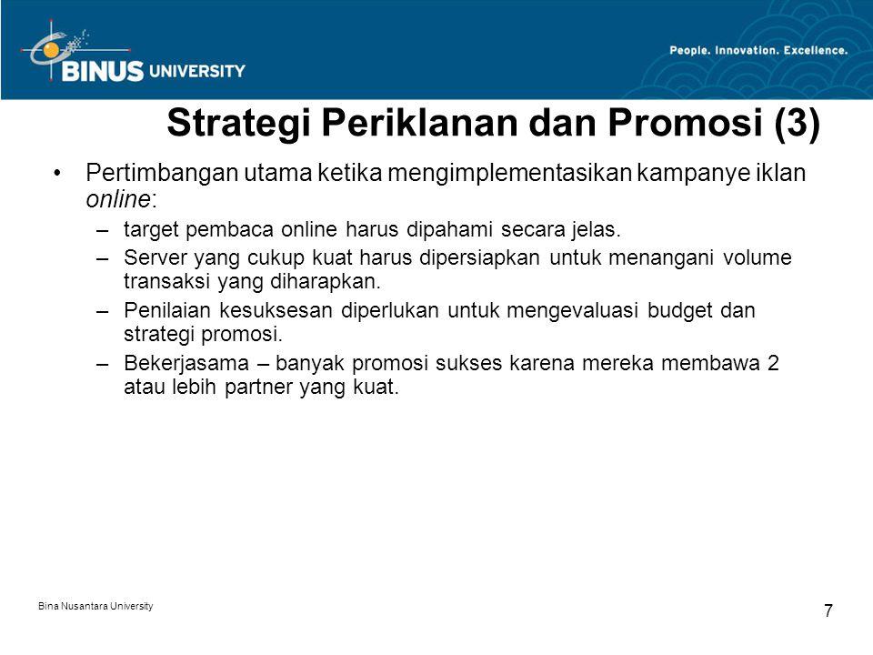 Bina Nusantara University 7 Strategi Periklanan dan Promosi (3) Pertimbangan utama ketika mengimplementasikan kampanye iklan online: –target pembaca o