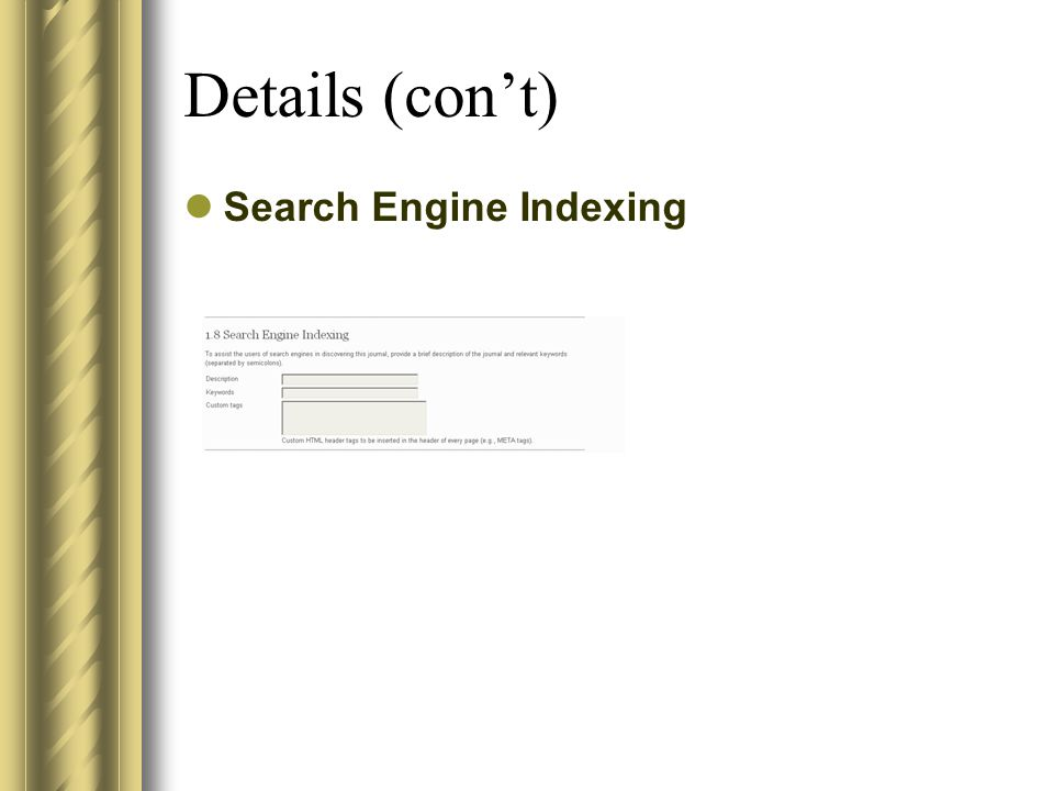 Details (con't) Search Engine Indexing