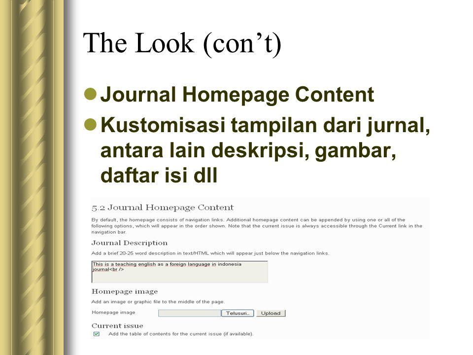The Look (con't) Journal Homepage Content Kustomisasi tampilan dari jurnal, antara lain deskripsi, gambar, daftar isi dll