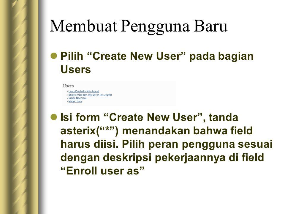 """Membuat Pengguna Baru Pilih """"Create New User"""" pada bagian Users Isi form """"Create New User"""", tanda asterix(""""*"""") menandakan bahwa field harus diisi. Pil"""