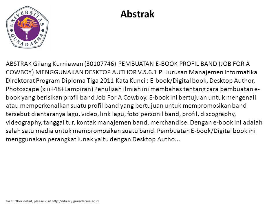 Abstrak ABSTRAK Gilang Kurniawan (30107746) PEMBUATAN E-BOOK PROFIL BAND (JOB FOR A COWBOY) MENGGUNAKAN DESKTOP AUTHOR V.5.6.1 PI Jurusan Manajemen In