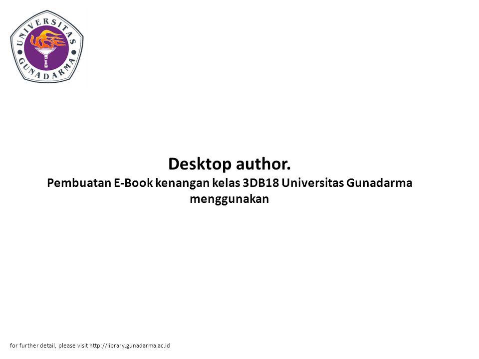 Abstrak ABSTRAKSI Achmad Yazzid (30107023) Pembuatan E-Book kenangan kelas 3DB18 Universitas Gunadarma menggunakan Desktop author.