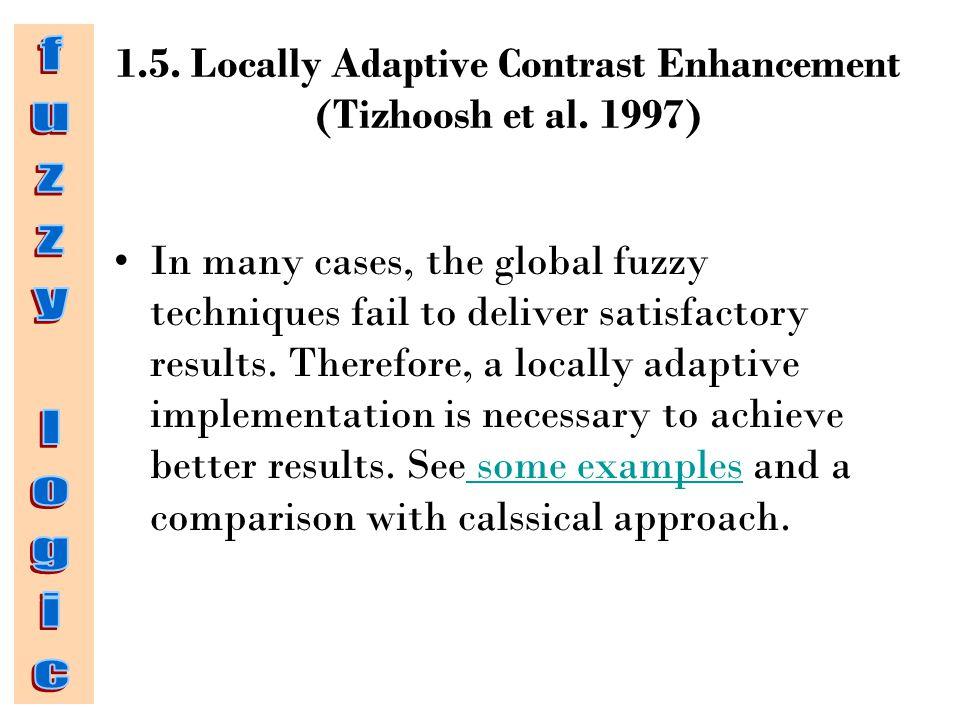 1.5.Locally Adaptive Contrast Enhancement (Tizhoosh et al.