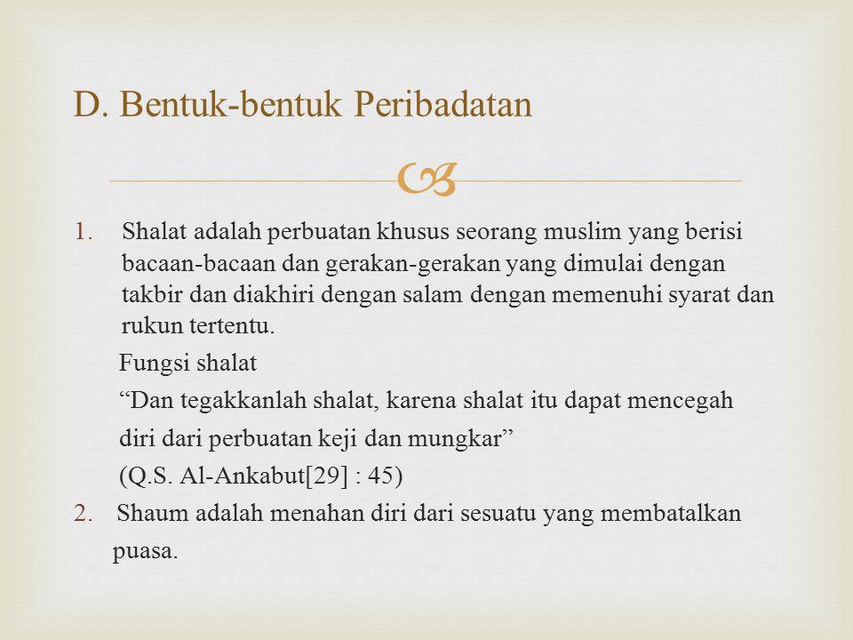  1.Shalat adalah perbuatan khusus seorang muslim yang berisi bacaan-bacaan dan gerakan-gerakan yang dimulai dengan takbir dan diakhiri dengan salam d