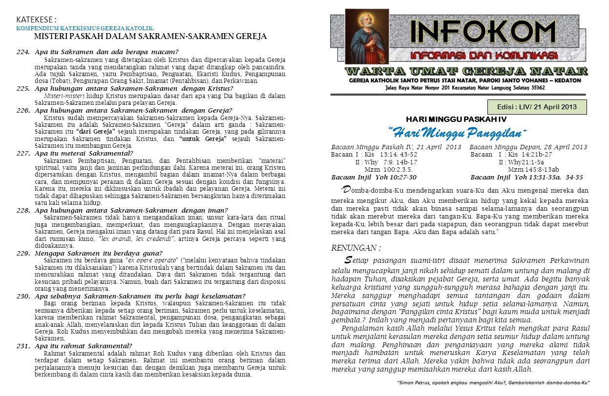 "Edisi : LIV/ 21 April 2013 HARI MINGGU PASKAH IV ""Hari Minggu Panggilan "" ""Simon Petrus, apakah engkau mengasihi Aku?, Gembalakanlah domba-domba-Ku"" B"