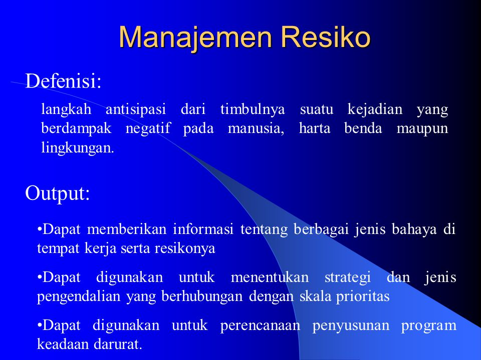 RISK MANAGEMENT Hazard Analysis Risk Evaluation CHECKLIST JSA DOW FIRE & EXPLOTION INDEX PHA HAZOP FMEA Risk Control Engineering control Administrative control Personal Protective Equipment Ricki M.